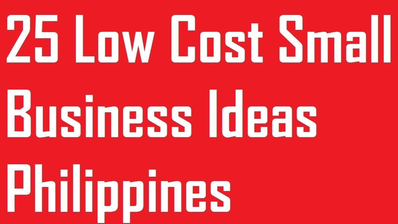 10 Most Popular Low Cost Small Business Ideas 25 low cost small business ideas philippines youtube
