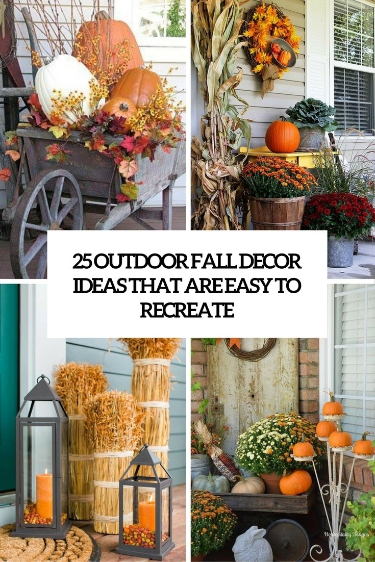 10 Awesome Fall Decorating Ideas For Outside 25 outdoor fall decor ideas that are easy to recreate shelterness 2020