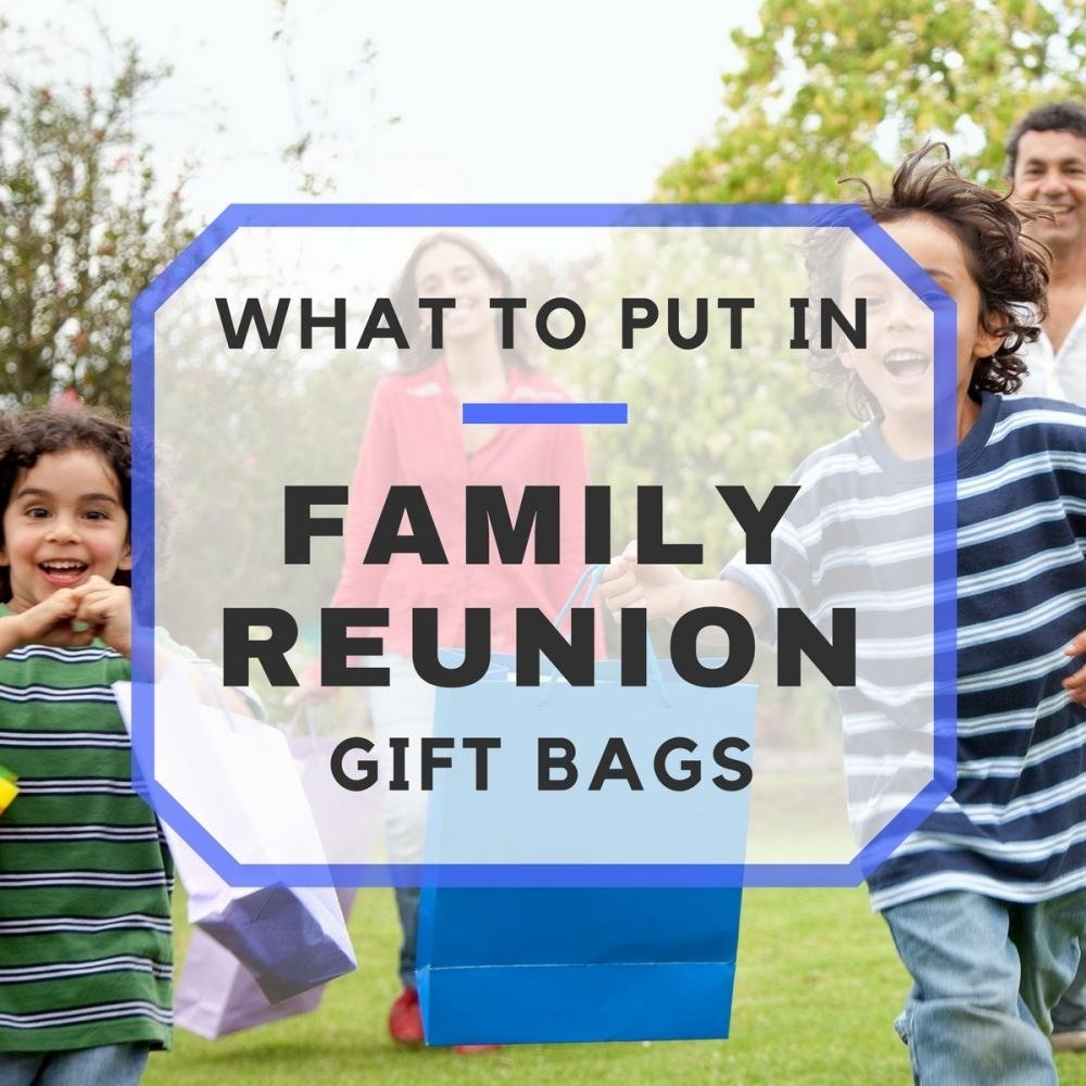 10 Awesome Family Reunion Gift Bag Ideas 25 things for your family reunion gift bags