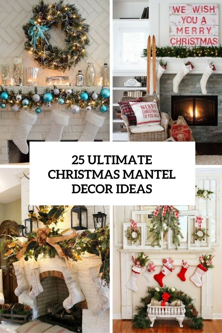 10 Wonderful Christmas Decorating Ideas For Mantels 25 ultimate christmas mantel decor ideas shelterness 2020