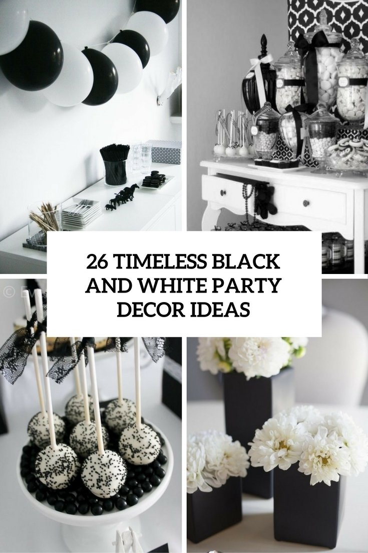 10 Stylish Black And White Party Decoration Ideas 26 timeless black and white party ideas shelterness 1 2020