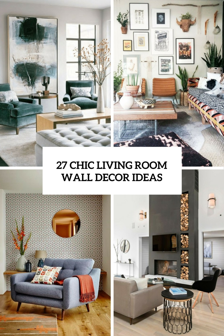 10 Famous Wall Decorating Ideas Living Room 27 chic living room wall decor ideas digsdigs 1 2021