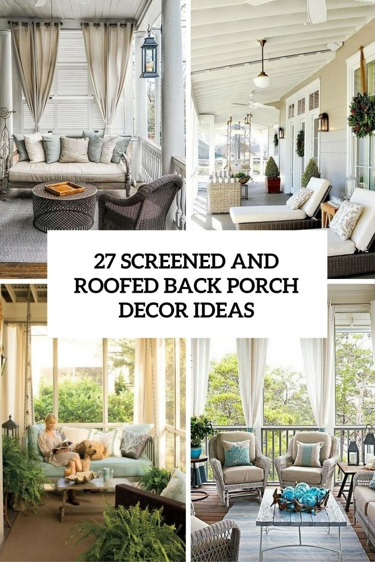 10 Most Recommended Screened In Porch Design Ideas 27 screened and roofed back porch decor ideas shelterness porch 1 2021