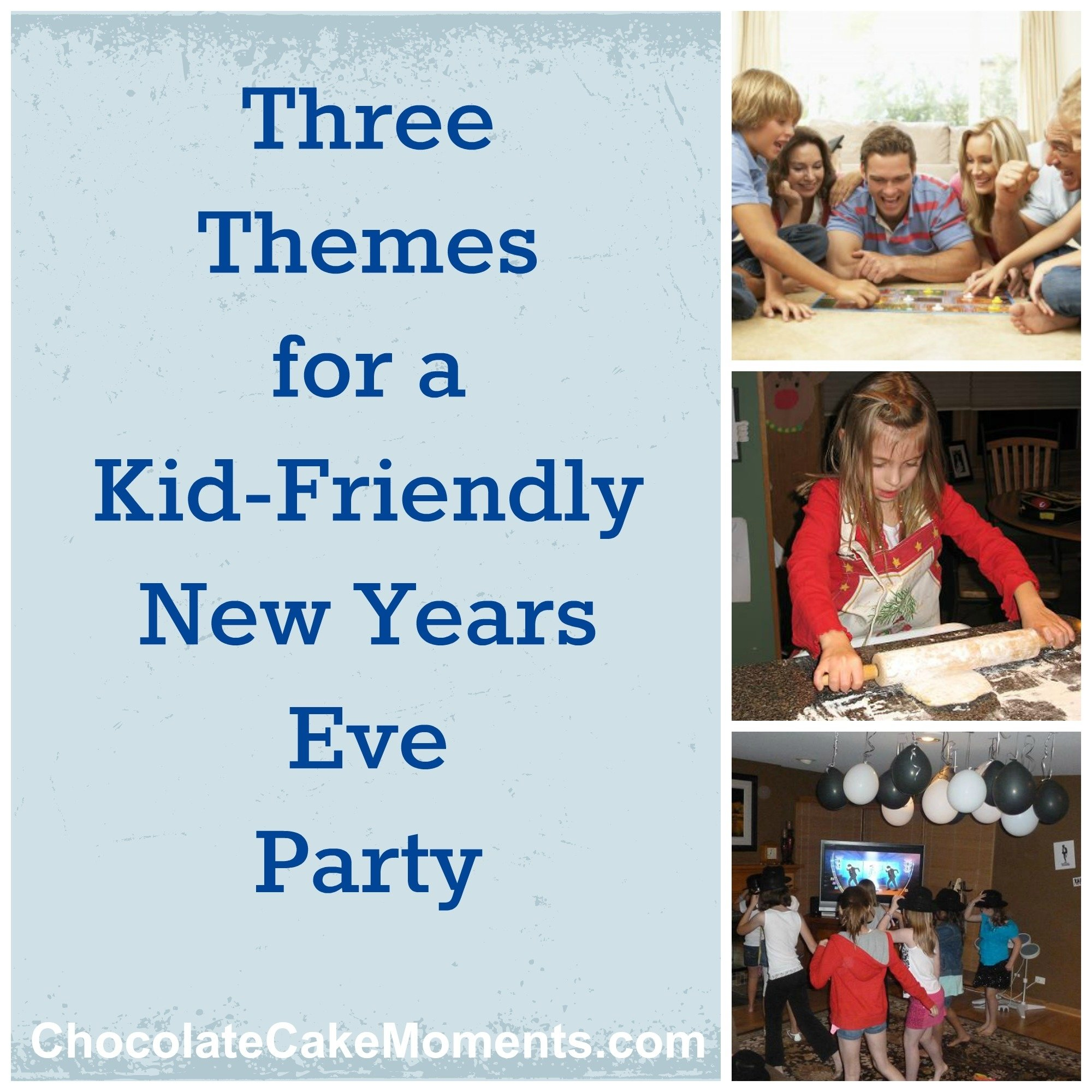10 Unique Family Friendly New Years Eve Party Ideas 3 themes for a kid friendly new years eve party chocolate cake moments 2 2020