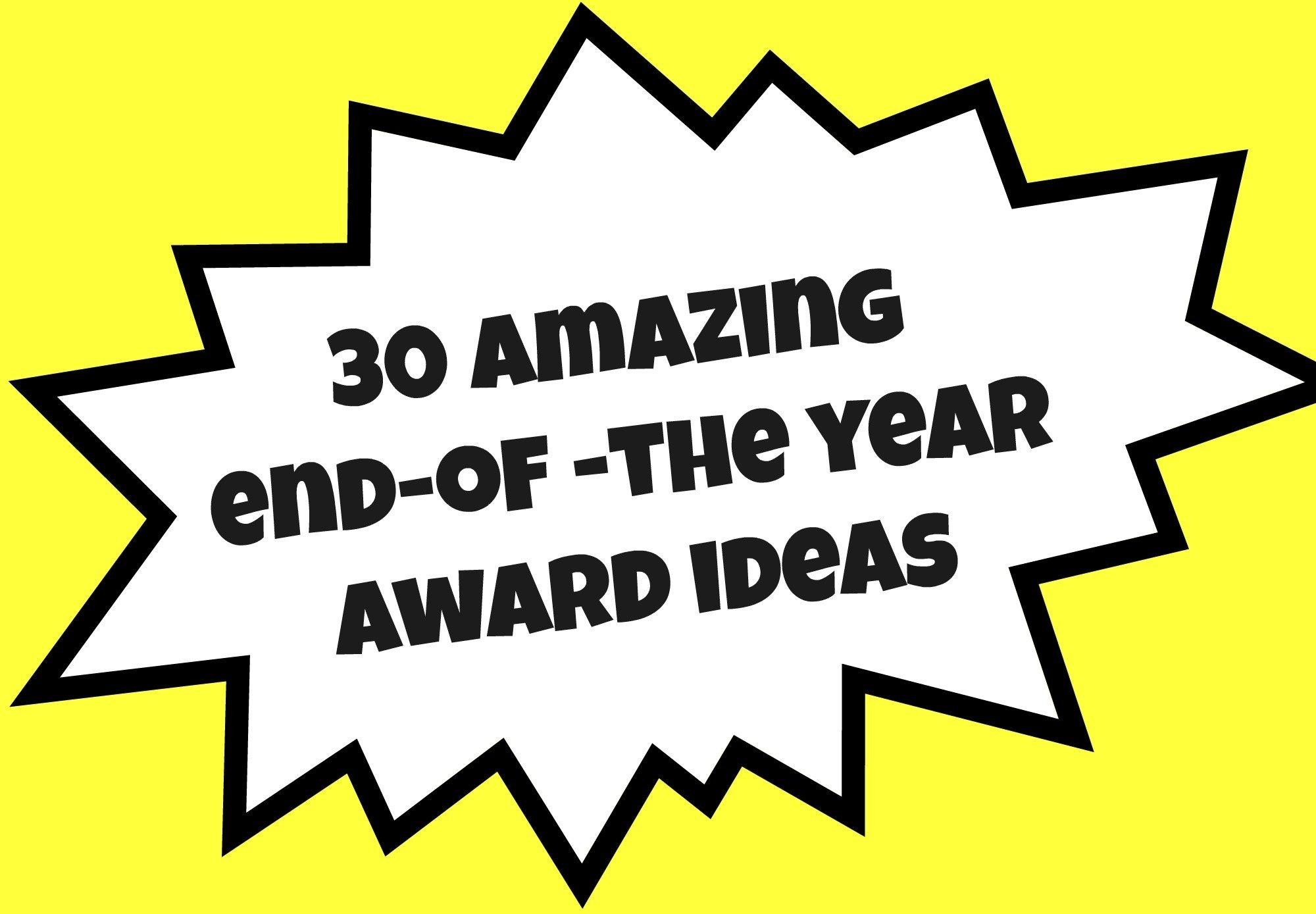 30 amazing end of the year award ideas – teacher created tips
