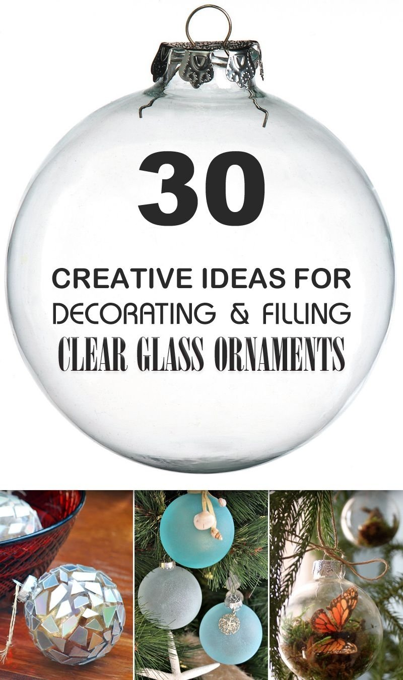 10 Most Popular Make Your Own Ornaments Ideas 30 creative ideas for decorating and filling clear glass ornaments 2021