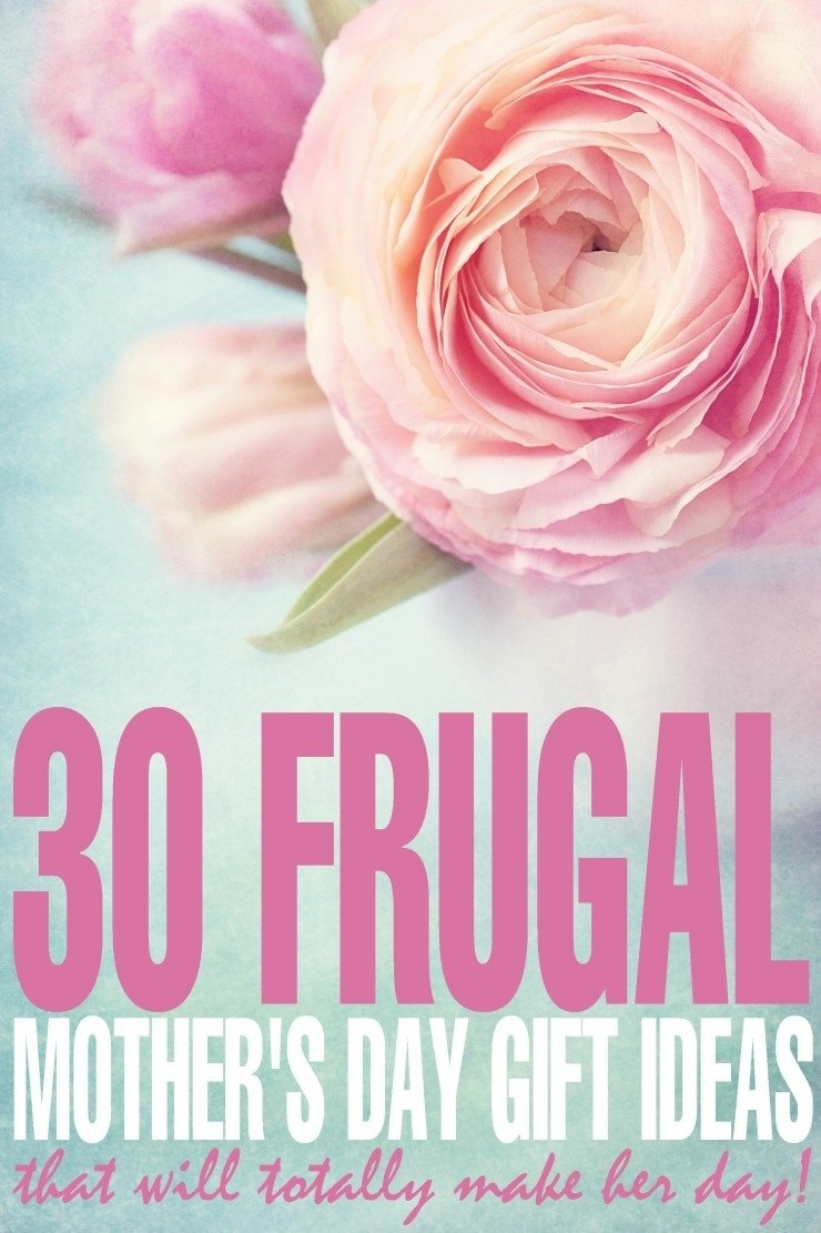 10 Most Popular Mother Day Gift Ideas For Wife 30 frugal mothers day gift ideas frugal mom eh