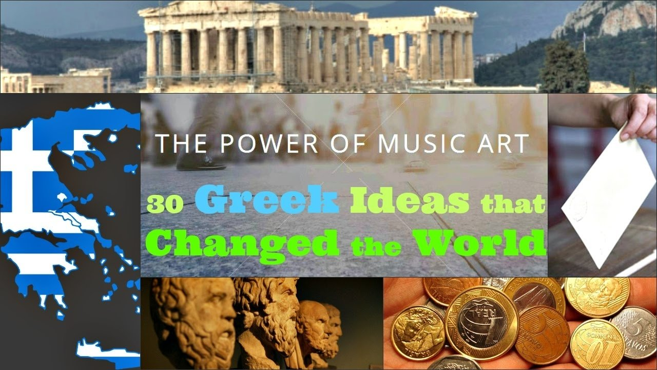 10 Lovely Ideas That Changed The World 30 greek ideas that changed the world youtube