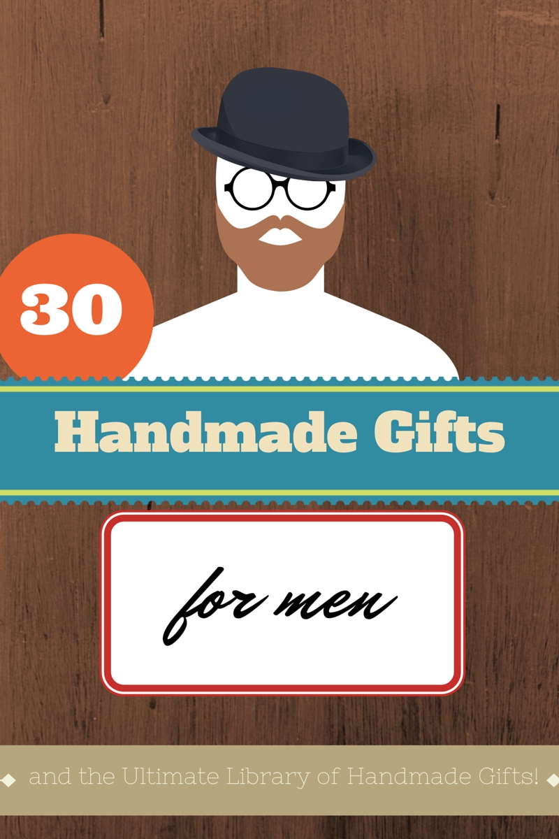 10 Stylish Homemade Gift Ideas For Him 30 handmade gift ideas for men 30th gift and craft