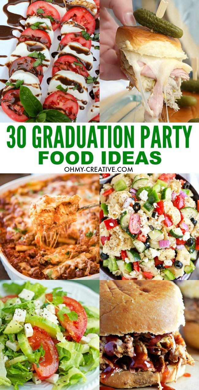 30 must make graduation party food ideas | oh my! creative diy