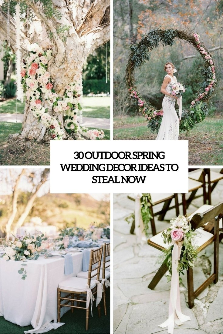 10 Attractive Outdoor Wedding Ideas For Spring 30 outdoor spring wedding decor ideas to steal now weddingomania 1 2020