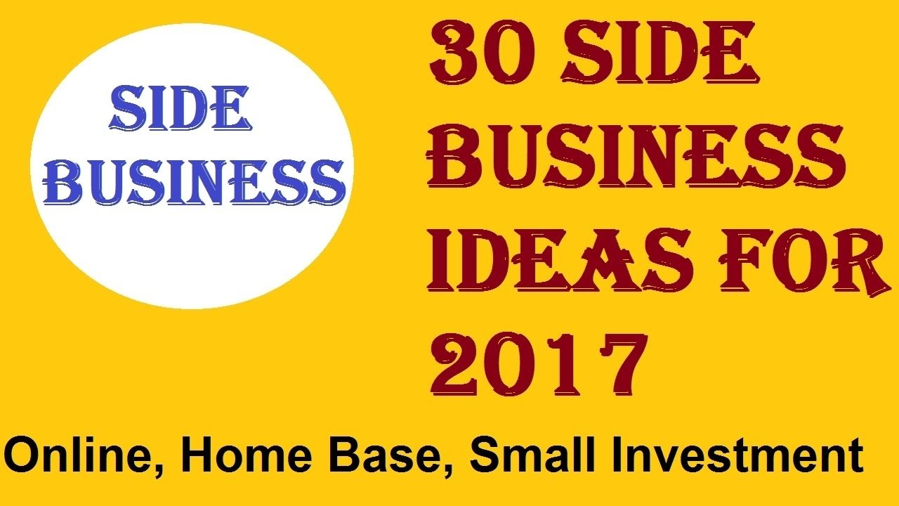 30 side business ideas for 2017 - youtube