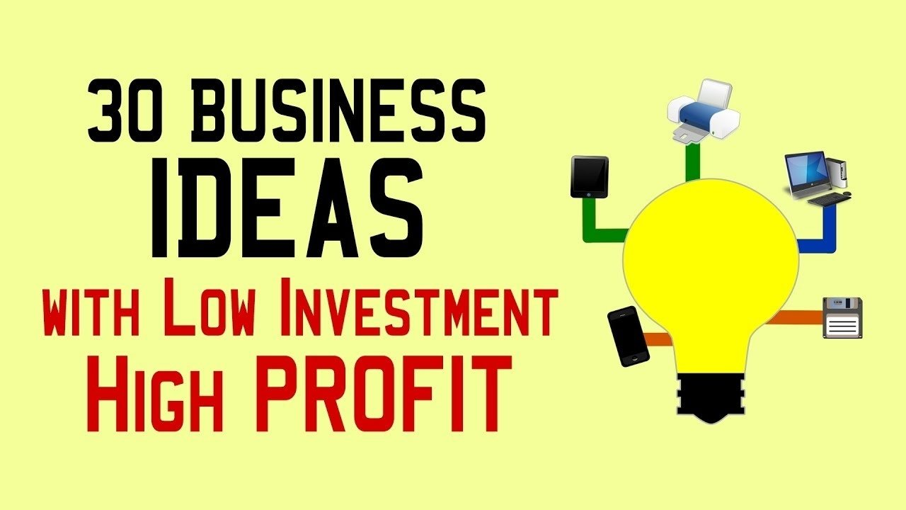 10 Great Business Ideas With Low Investment 30 small business ideas with low investment high profit youtube 1 2021