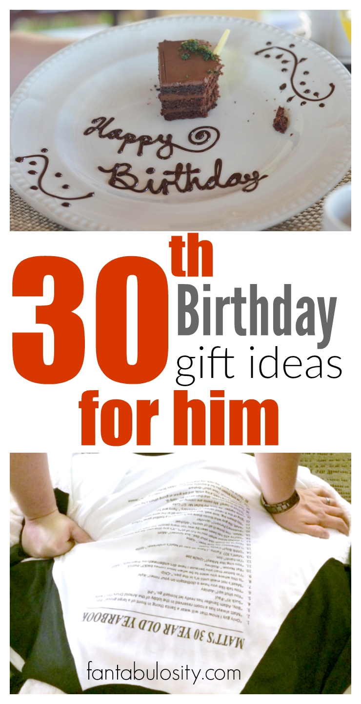 30th birthday gift ideas for him - fantabulosity