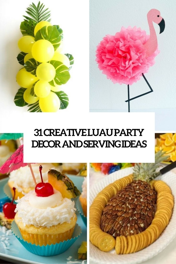 10 Attractive Ideas For A Luau Party 31 colorful luau party decor and serving ideas shelterness 2020