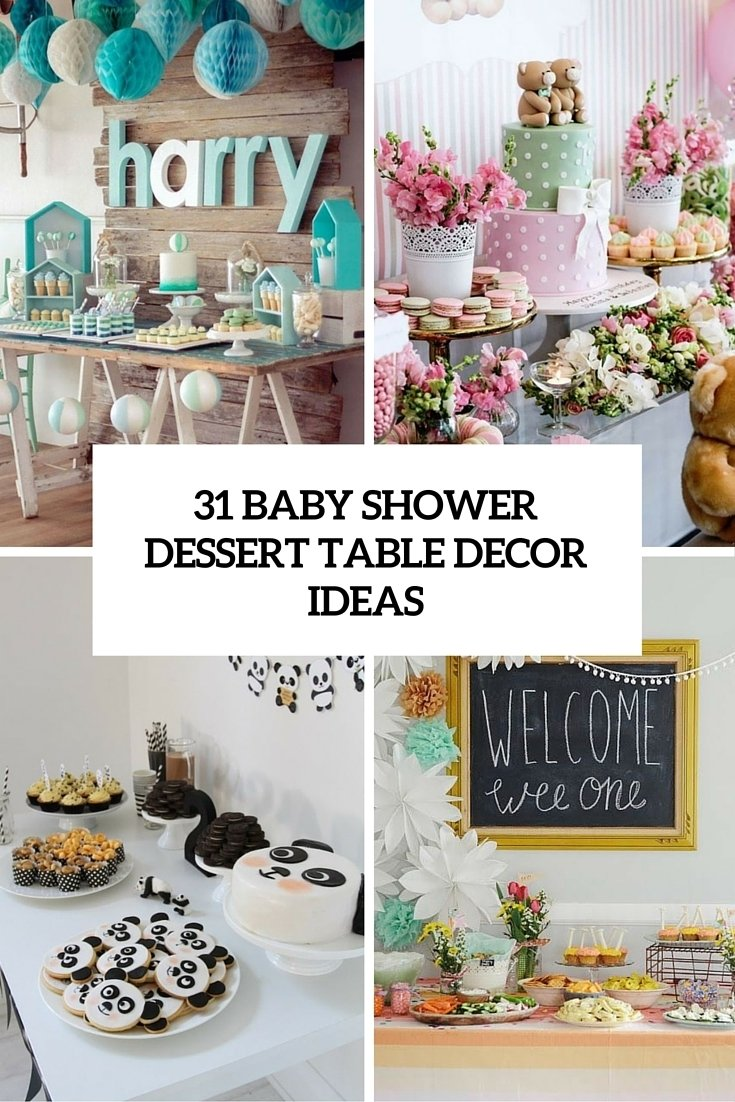 10 Awesome Dessert Ideas For Baby Shower 31 cute baby shower dessert table decor ideas digsdigs 3 2020