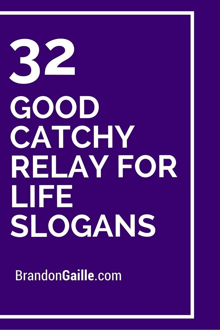 10 Gorgeous Relay For Life Team Name Ideas 32 good catchy relay for life slogans slogan fundraising and 3 2021