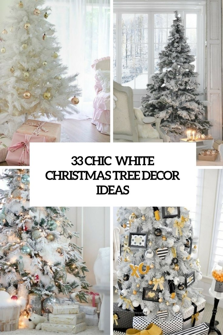 10 Attractive White Christmas Tree Decorating Ideas 33 Chic White Christmas  Tree Decor Ideas Digsdigs