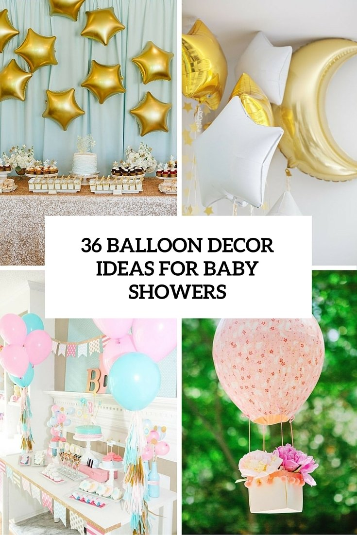 10 Attractive Decorating Ideas For Baby Shower 36 cute balloon decor ideas for baby showers digsdigs 3 2020