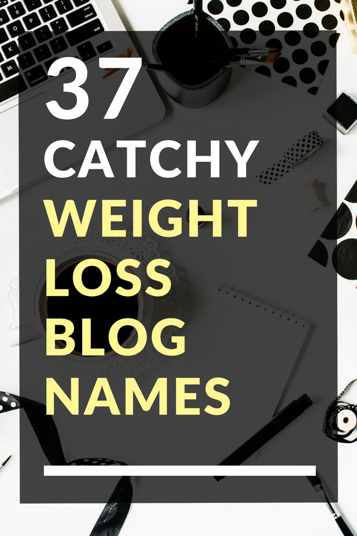 37 catchy weight loss blog names