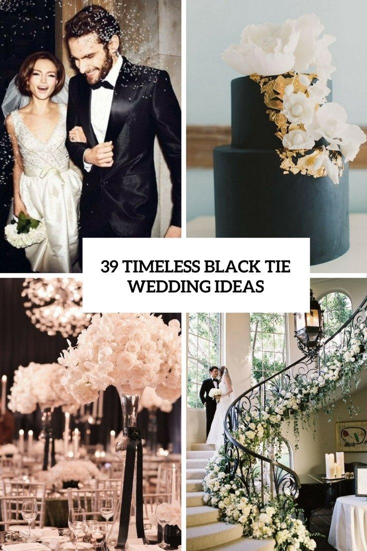 10 Amazing Black And White Wedding Ideas 39 timeless black tie wedding ideas weddingomania 2021