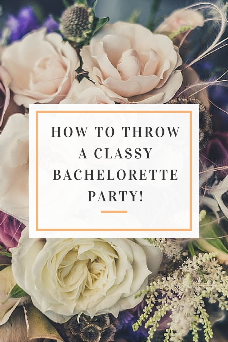 10 Unique San Diego Bachelor Party Ideas 4 tips for throwing a classy bachelorette party classy 2020