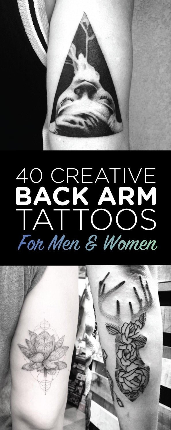10 Beautiful Back Of Arm Tattoo Ideas 40 creative back arm tattoos for men women tattooblend