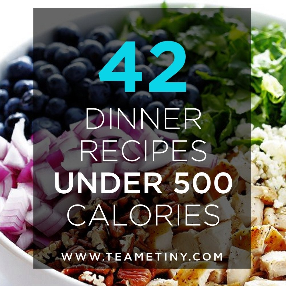 10 Elegant Dinner Ideas Under 500 Calories 42 dinner recipes under 500 calories 2021