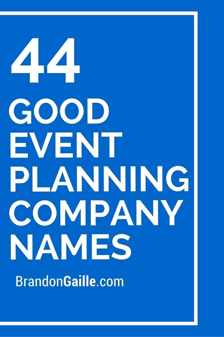 10 Most Popular Event Planning Business Name Ideas 45 good event planning company names