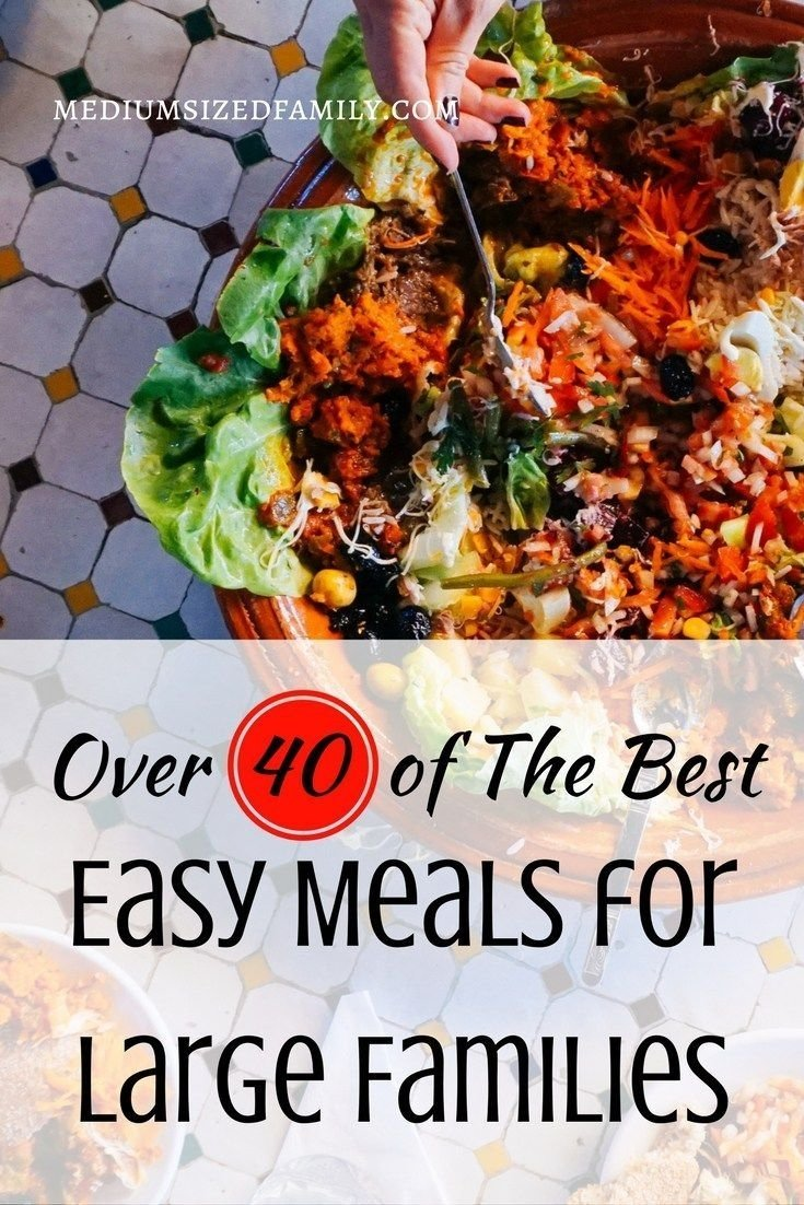 10 Trendy Cheap Meal Ideas For Large Families 46 of the best cheap meals for large families that will fit your