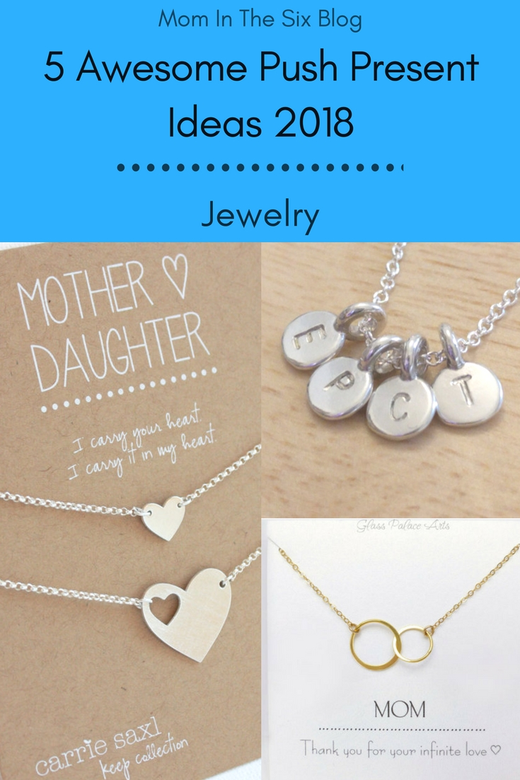 10 Beautiful Push Present Ideas For Mom 5 awesome push present ideas for new moms in 2018 mom in the six 2021