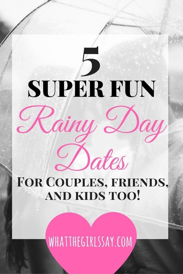 10 Lovely Date Ideas For Rainy Days 5 fun rainy day date ideas 2020