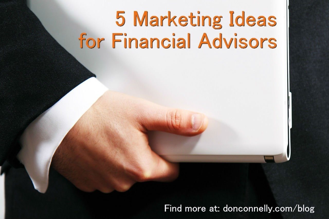 5 marketing ideas for financial advisors to ignite their business