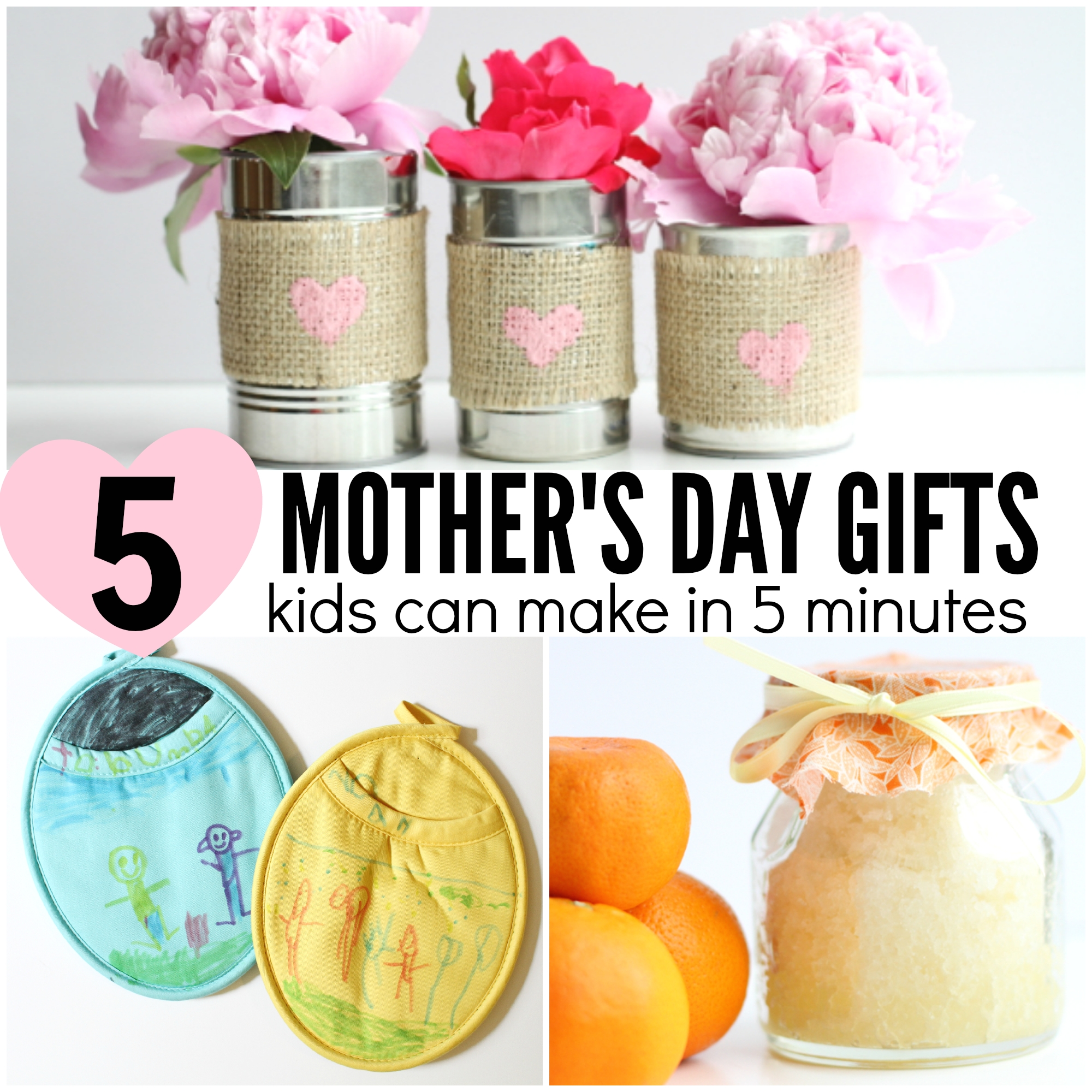 10 Stunning Mothers Day Ideas From Kids 5 mothers day gifts kids can make in 5 minutes or less i can 2020