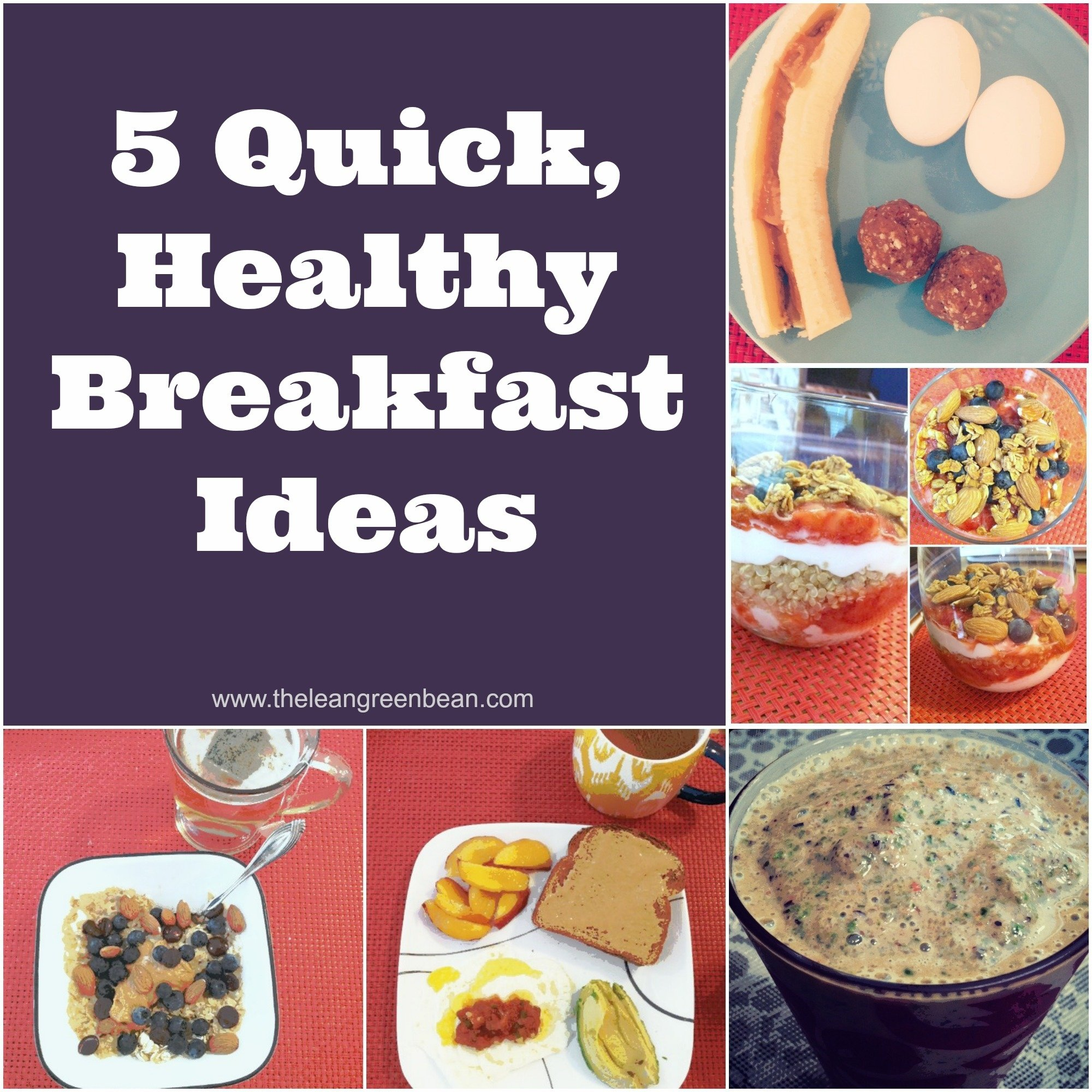 10 Lovely Quick And Healthy Breakfast Ideas 5 quick healthy breakfast ideas from a registered dietitian