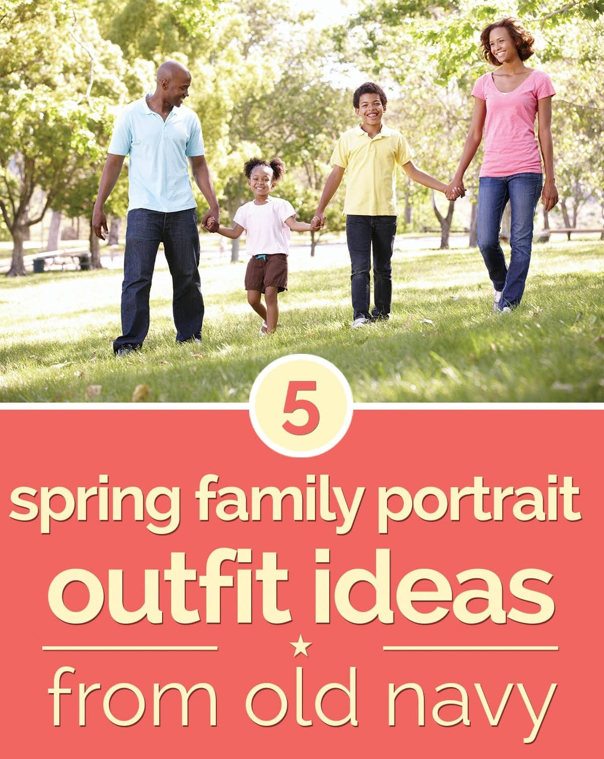 10 Perfect Ideas For Family Pictures Outfits 5 spring family portrait outfit ideas from old navy thegoodstuff 3 2020