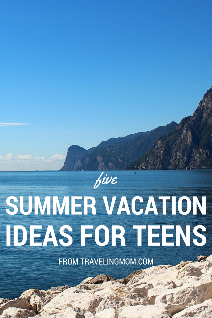 10 Best Summer Vacation Ideas With Teenagers 5 summer vacation ideas for teens traveling mom 2020