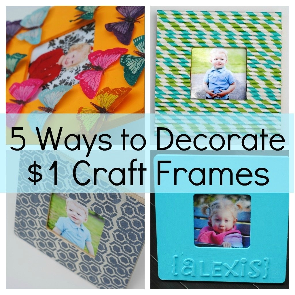 10 Famous Craft Ideas For Picture Frames 5 ways to decorate a craft frame kids craft ideas making lemonade 1 2020
