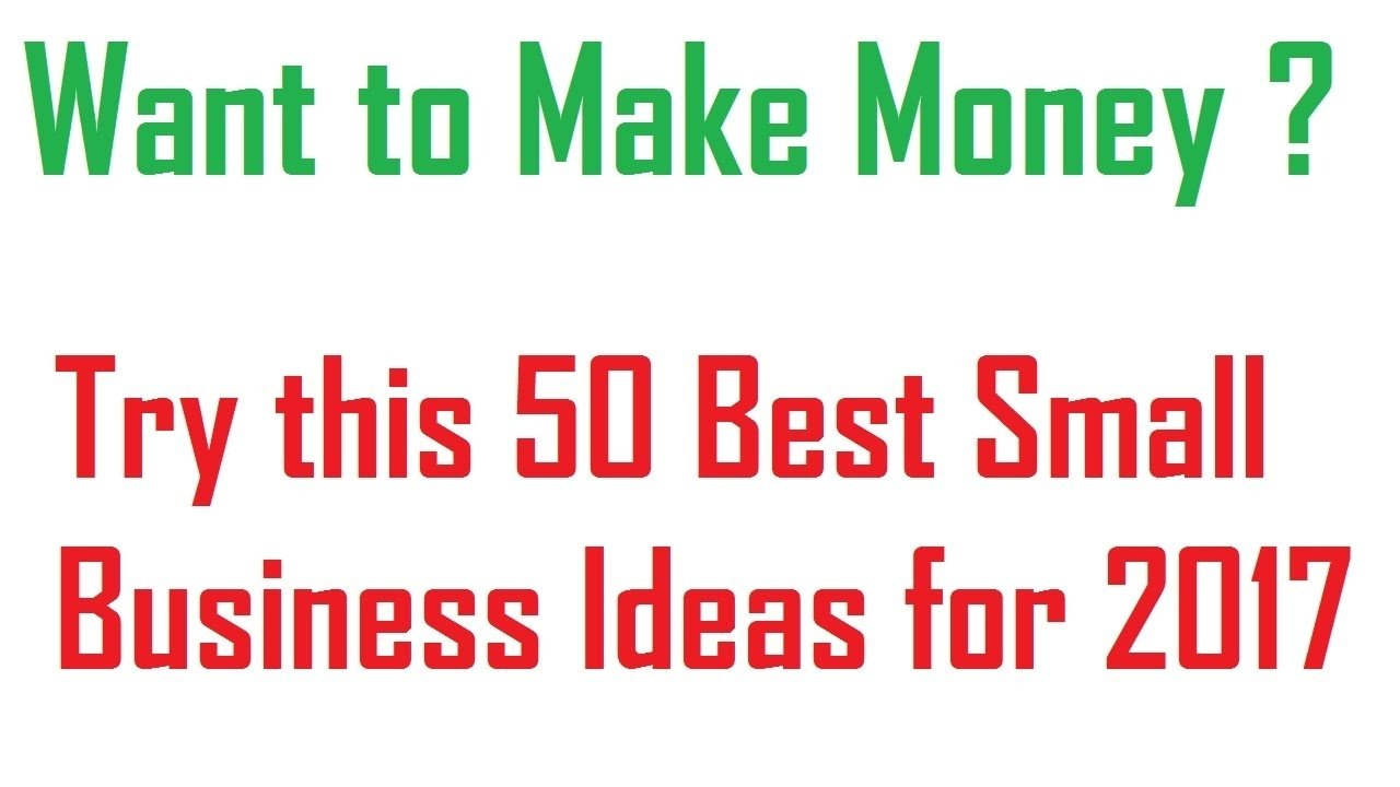 10 Stunning Best New Small Business Ideas 50 best small business ideas to make money for 2017 youtube 3 2021