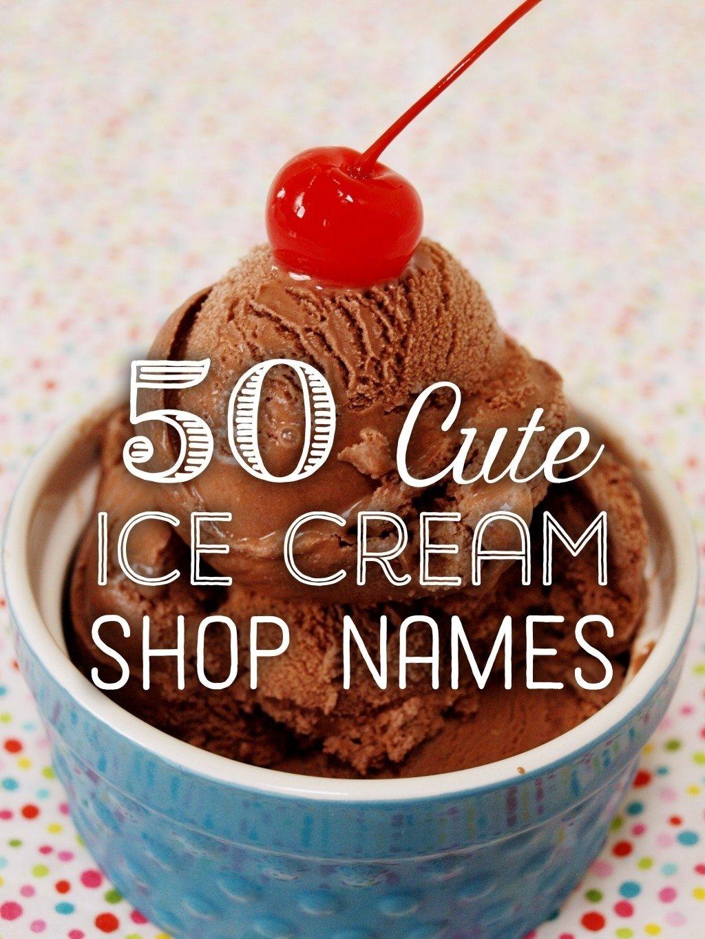 10 Fabulous Ice Cream Shop Name Ideas 50 cute ice cream shop names toughnickel 2021