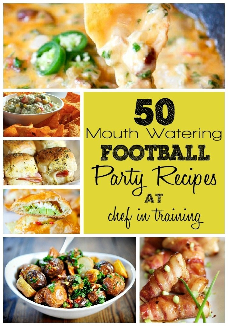 50 football party recipes - chef in training
