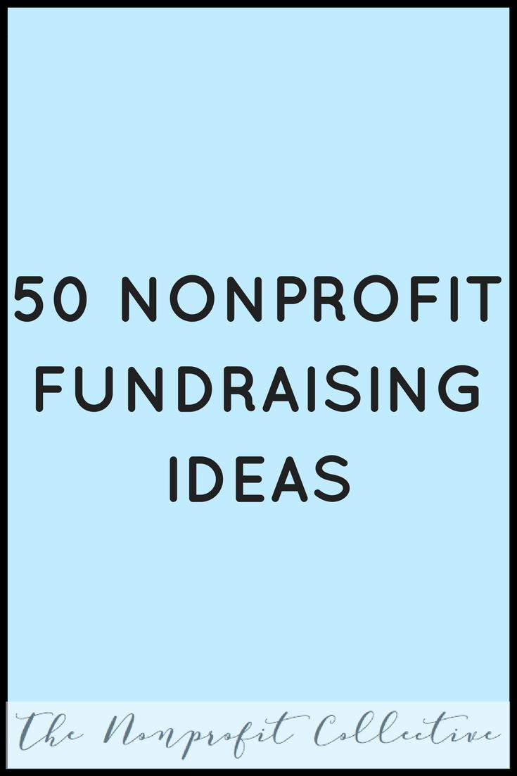 10 Spectacular Fundraising Ideas For Non Profit Organizations 50 nonprofit fundraising ideas fundraising ideas fundraising and 22 2020