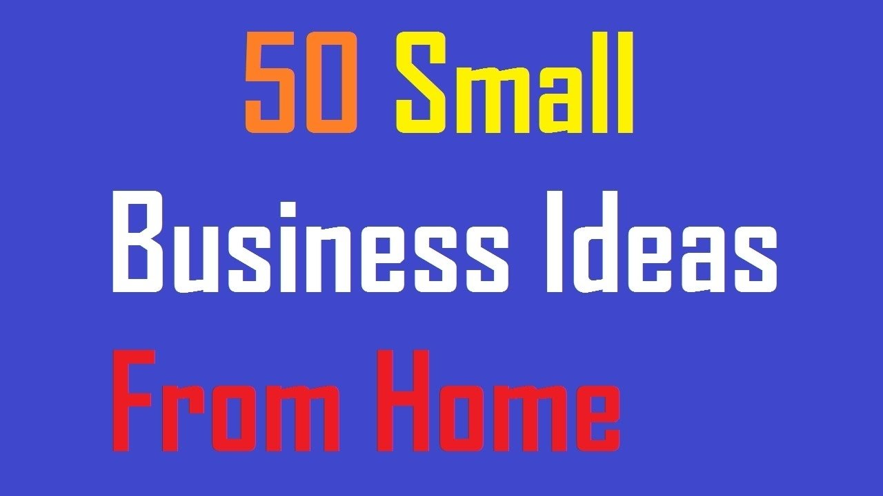 10 Most Popular Small Business Ideas From Home 50 small business ideas from home youtube 2021