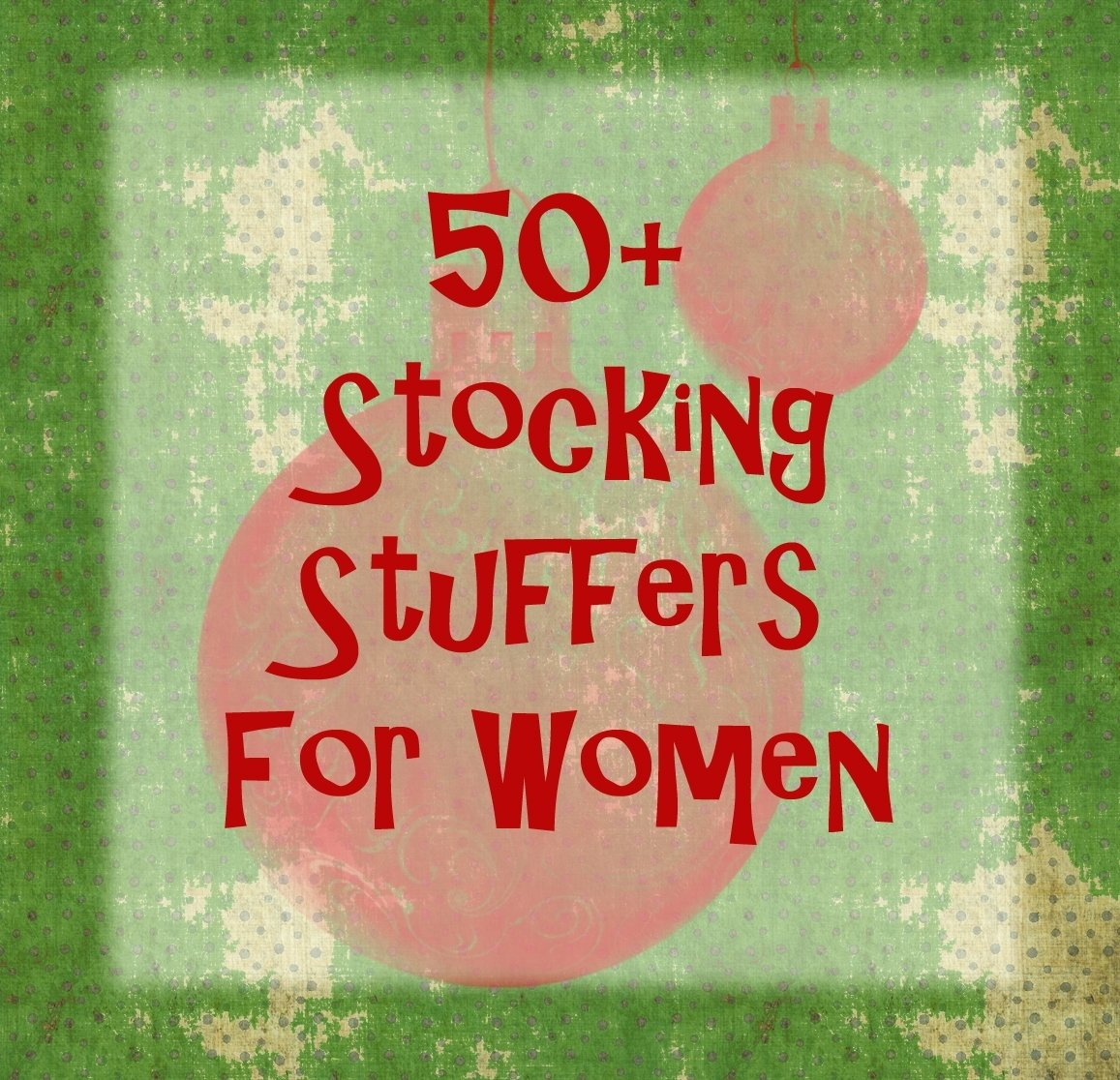 10 Great Christmas Stocking Stuffer Ideas For Adults 50 stocking stuffer ideas for women thelifeoflulubelle