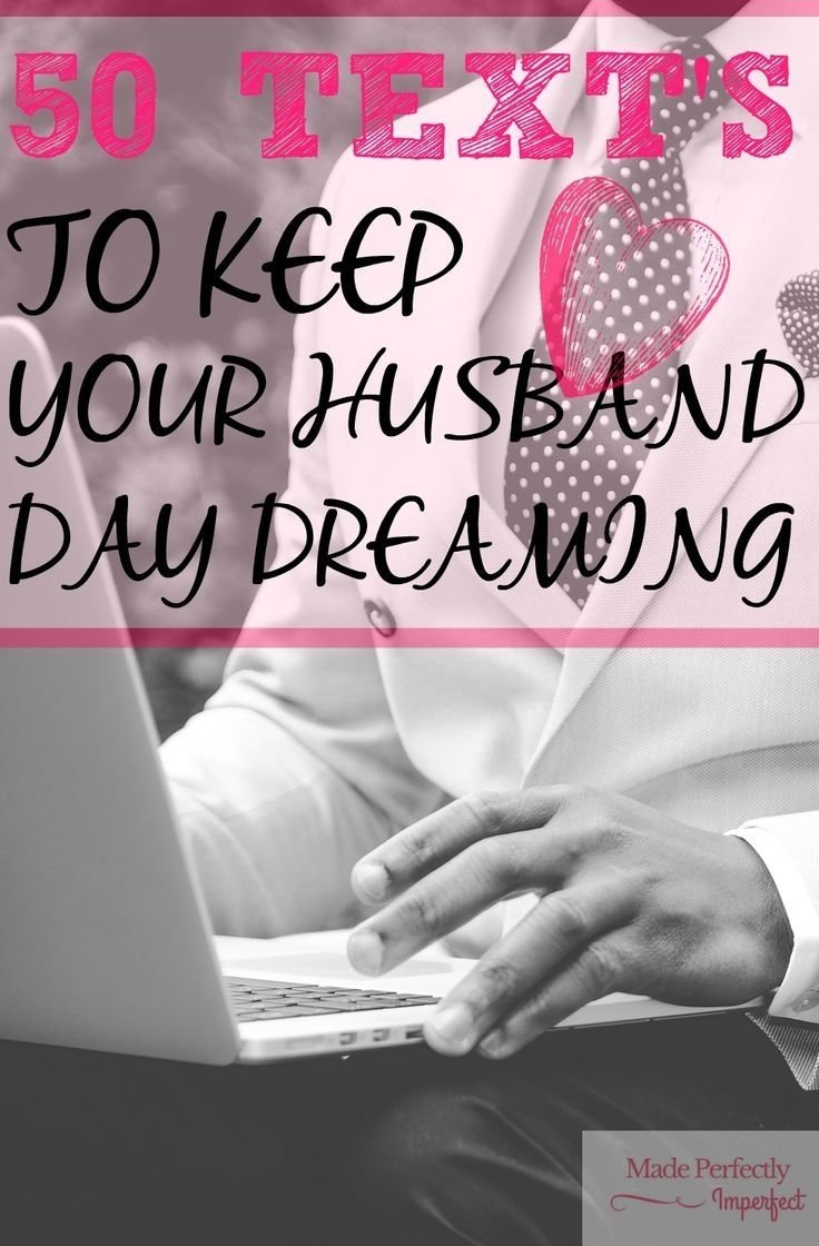 10 Elegant Ideas To Spice Up The Bedroom For Him 50 texts to keep your husband daydreaming texts 50th and 2021