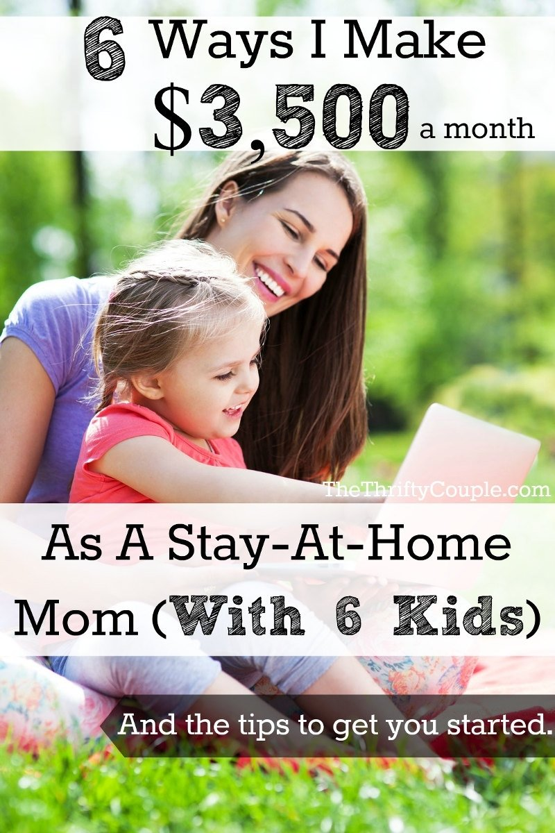 10 Trendy Ideas For Stay At Home Moms To Make Money 6 ways i bring in 3500 of extra income per month as a stay at home 4 2020