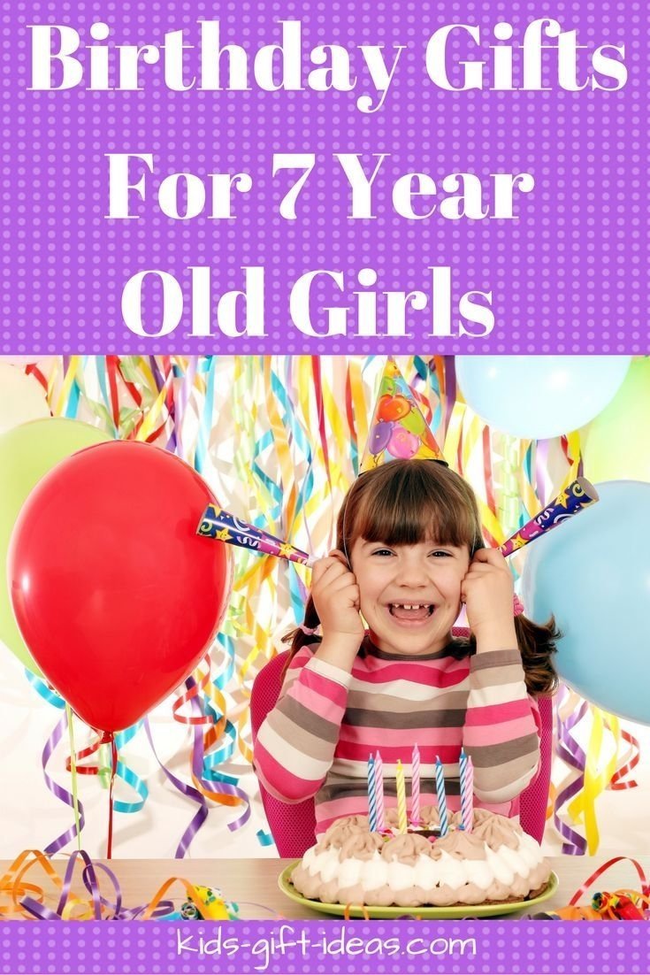 10 Great Birthday Gift Ideas For 7 Year Old Girl 60 Best