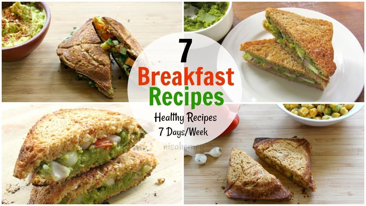 7 breakfast recipes for the entire week - 7 days healthy breakfast