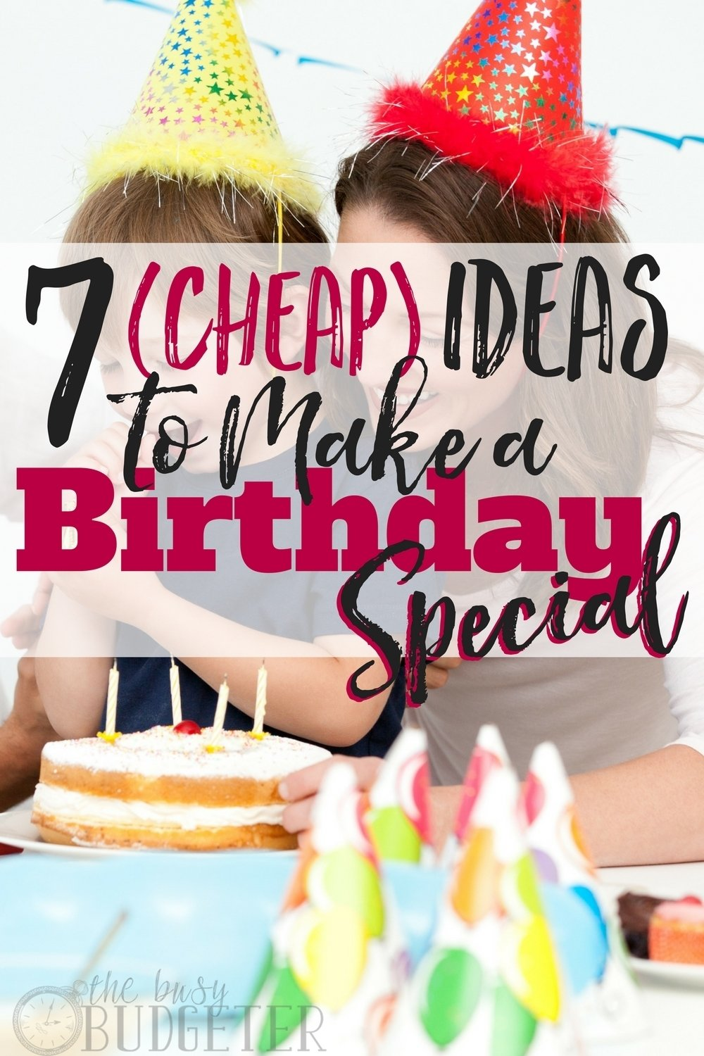10 Lovely Cheap Birthday Ideas For Husband 7 cheap ideas to make a birthday special busy budgeter 2 2020