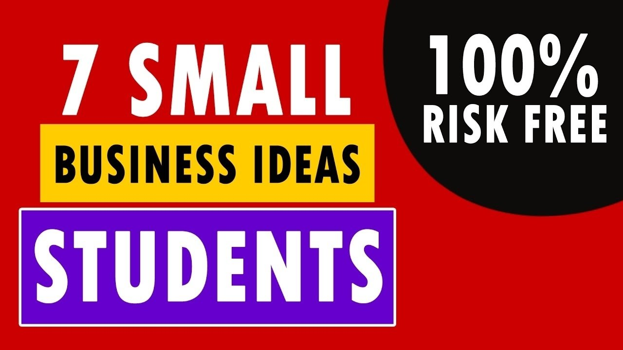 10 Famous Small Business Ideas For College Students 7 small business ideas for students 100 risk free youtube 2020